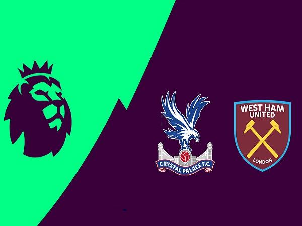 Nhận định kèo Crystal Palace vs West Ham, 22h ngày 26/12