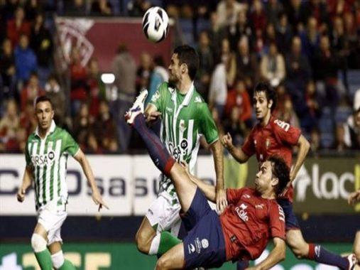 Nhận định trận đấu Real Betis vs Osasuna (00h30 ngày 9/7)