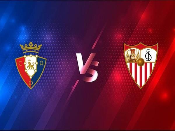 Nhận định Osasuna vs Sevilla – 03h00 23/02, VĐQG Tây Ban Nha