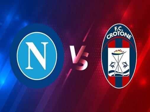 Nhận định Napoli vs Crotone – 20h00 03/04, VĐQG Italia