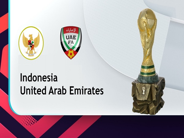 Nhận định Indonesia vs UAE – 23h45 11/06/2021, VLWC KV Châu Á